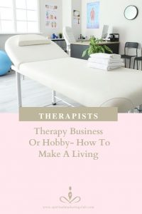 THERAPISTS -Therapy Business Or Hobby How To Make A Living