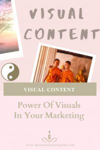 Visual Marketing - Power of Visuals In Marketing Your Spiritual Business
