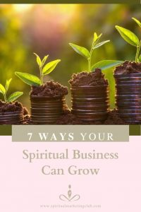 7 Ways Your Spiritual Business Can Grow Healthy And Spiritually - Spiritual Marketing Club