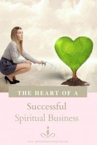 The Heart Of A Successful Spiritual Business - Spiritual Marketing Club