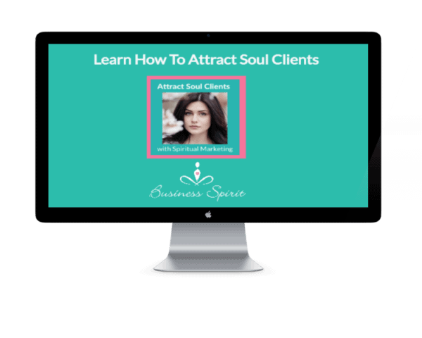 identify attract your soul clients to your spiritual business
