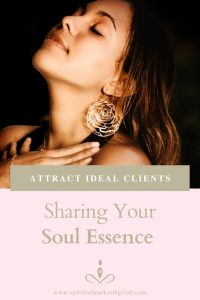 attract soul clients by sharing your souls essence