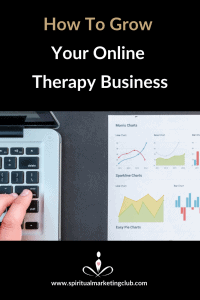 how to grow your online therapy biz