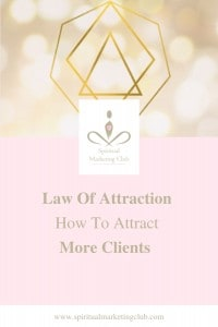 LOA how to attract more clients to your healing business with the law of attraction spiritual marketing