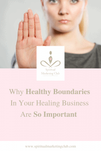 creating healthy boundaries in your healing business, boundaries for healers and therapists