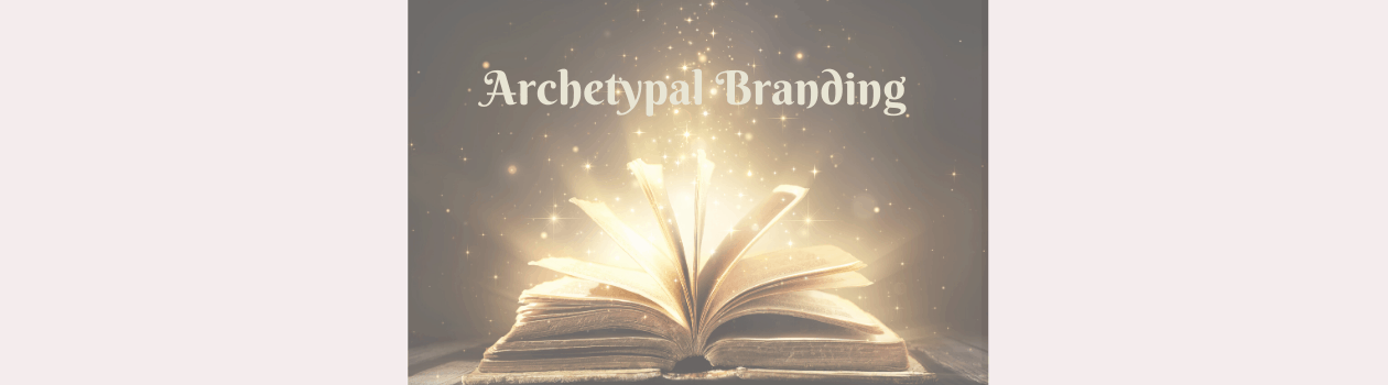 Using Brand Archetypes In Your Marketing
