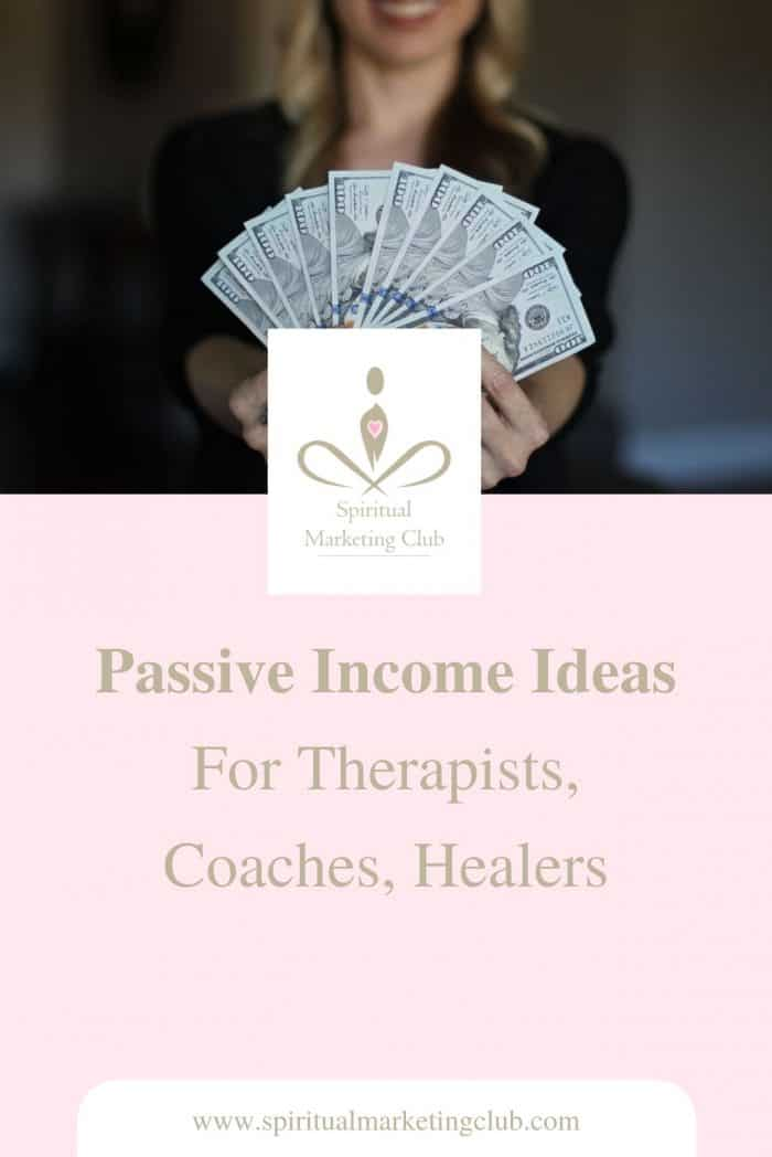 passive income for therapists, holistic and spiritual business owners