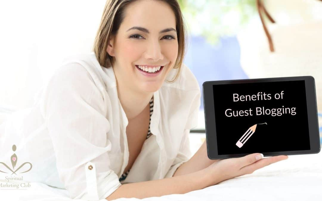 Healers Benefits Of Guest Blogging
