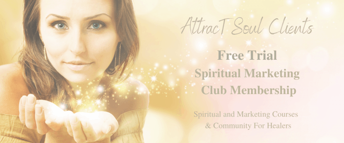 how to attract soul clients marketing for healers spiritual marketing club