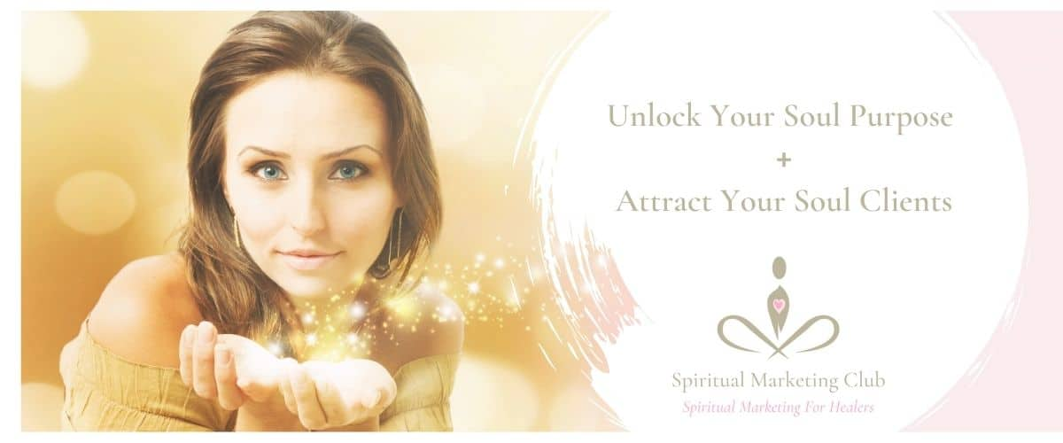 unlock your soul purpose attract soul clients for coaches, healers